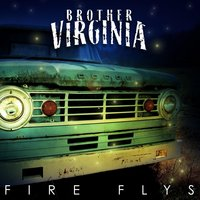 Fire Flys — Brother Virginia