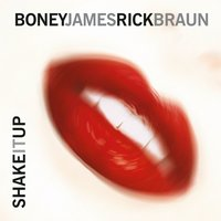 Shake It Up — Boney James, Rick Braun