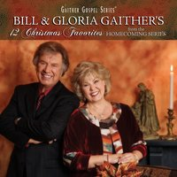 12 Christmas Favorites — Bill & Gloria Gaither