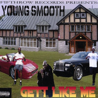 Gett Like Me — Young Smooth