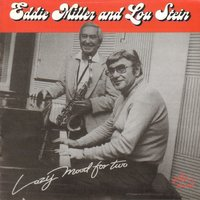 Lazy Mood for Two — Eddie Miller, Lou Stein, Eddie Miller and Lou Stein