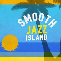 Smooth Jazz Island — Islands in the sun