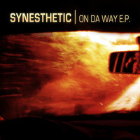 ON DA WAY E.P. — Synesthetic