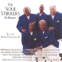 The Soul Stirrers In Concert/Live From Chicago, IL — The Soul Stirrers