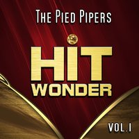 Hit Wonder: The Pied Pipers, Vol. 1 — The Pied Pipers