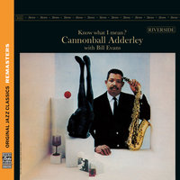 Know What I Mean? — Bill Evans, Cannonball Adderley
