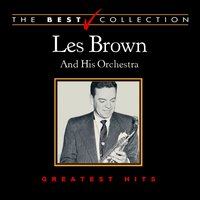 The Best Collection: Les Brown and His Orchestra — Ирвинг Берлин, Фредерик Шопен, Les Brown And His Orchestra