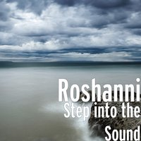 Step into the Sound — Roshanni