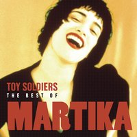 Toy Soldiers: The Best Of Martika — Martika