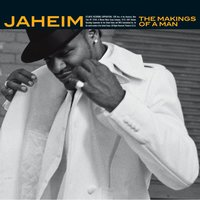 The Makings Of A Man — Jaheim