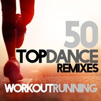50 Top Dance Remixes Workout and Running — D'Mixmasters