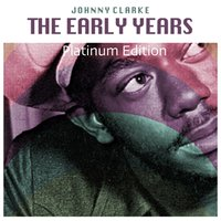 The Early Years — Johnny Clarke