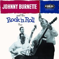 Tear It Up: The Complete Legedary Coral Recordings — Johnny Burnette