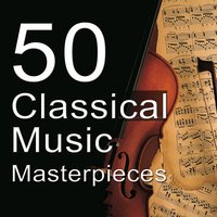 50 Classical Music Masterpieces — Джузеппе Верди, Никколо Паганини