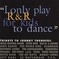 """I Only Play R&R for Kids to Dance"" - Tribute to Johnny Thunders — Chris Wilson, Little Bob, Sylvain Sylvain, Steve Dior, Barry Jones"