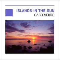 Islands In The Sun - Cabo Verde — сборник