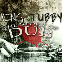 The Story of Dub — King Tubby