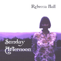Sunday Afternoon — Rebecca Hall