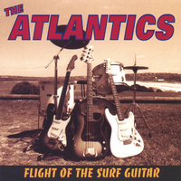 Flight of the Surf Guitar — The Atlantics