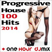 Progressive House 100 Hits 2014 + One Hour DJ Mix — сборник