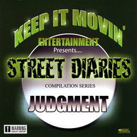 Keep It Movin' Ent Presents...street Diaries - Judgment — сборник