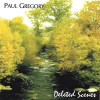 Deleted Scenes — Paul Gregory