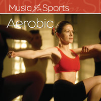 Music for Sports: Aerobic (128 - 150 BPM) — The Gym All-Stars