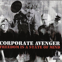 Freedom Is A State Of Mind — Corporate Avenger
