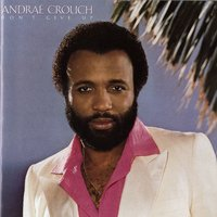 Don't Give Up — Andrae Crouch & The Disciples
