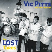 The Lost Tapes — Vic Pitts & The Cheaters