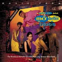 MUSIC FROM MO' BETTER BLUES — Branford Marsalis Quartet feat. Terence Blanchard