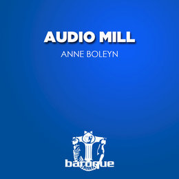 Anne Boleyn — Audio Mill