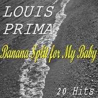 Banana Split for My Baby — Louis Prima