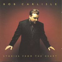 Stories From The Heart — Bob Carlisle