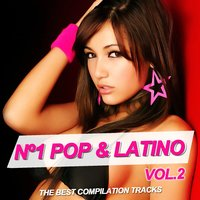 Nº1 Pop & Latino Vol. 2 — сборник