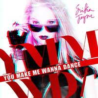 You Make Me Wanna Dance — Erika Jayne