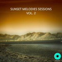 Sunset Melodies Sessions, Vol. 2 — Alexey Sorokin