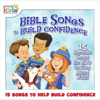 Bible Songs to Build Confidence — The Wonder Kids