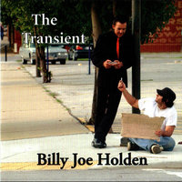 The Transient — Billy Joe Holden