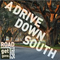 Get Gone Road Trips - A Drive Down South — сборник