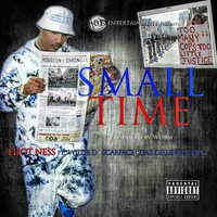 Small Time — Scarface, Willie D, Eliot Ness, Daz Dilinger