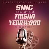 Sing in the Style of Trisha Yearwood — Karaoke Backtrax Library