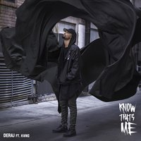 Know That's Me — Kyng, Deraj
