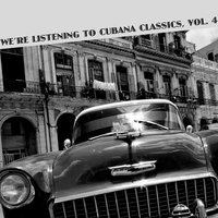 We're Listening To Cubana Classics, Vol. 4 — сборник