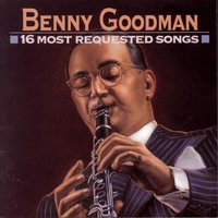 16 Most Requested Songs — Benny Goodman, Джордж Гершвин