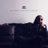 Nobody Said It Was Easy — Marty Grimes