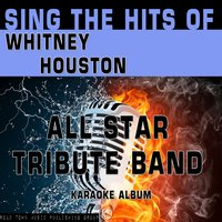 Sing the Hits of Whitney Houston — All Star Tribute Band