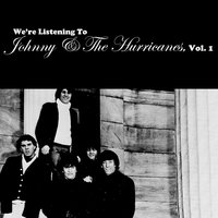 We're Listening to Johnny & The Hurricanes, Vol. 1 — Johnny & The Hurricanes