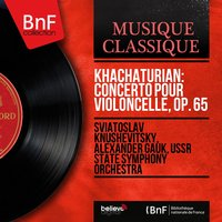 Khachaturian: Concerto pour violoncelle, Op. 65 — Sviatoslav Knushevitsky, Alexander Gauk, USSR State Symphony Orchestra, Арам Ильич Хачатурян
