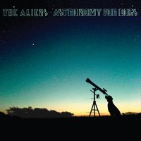 Astronomy For Dogs — The Aliens
